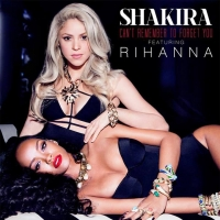 Текст и перевод песни Shakira ft. Rihanna - Can't Remember To Forget You